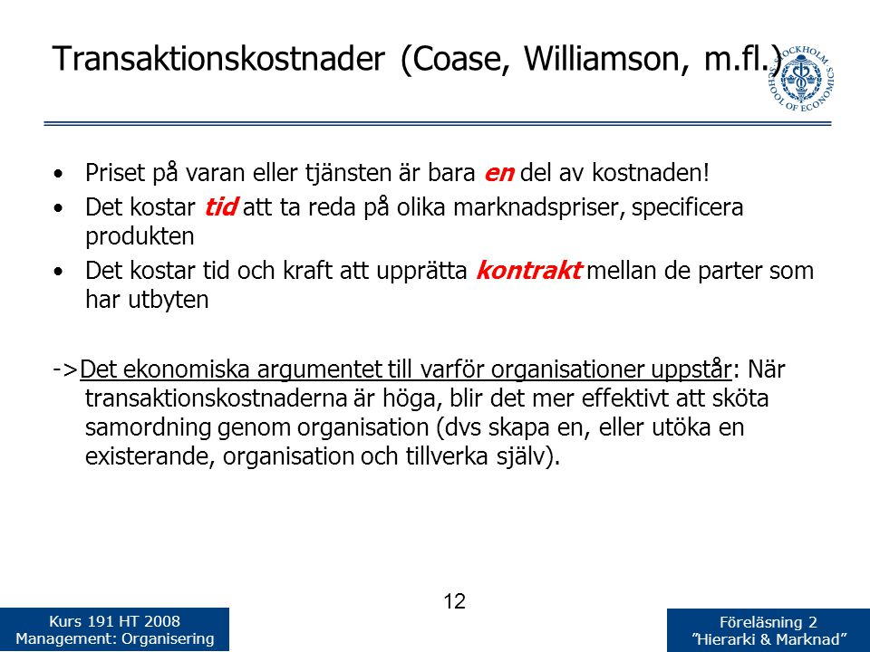 Transaktionskostnader (Coase, Williamson, m.fl.)
