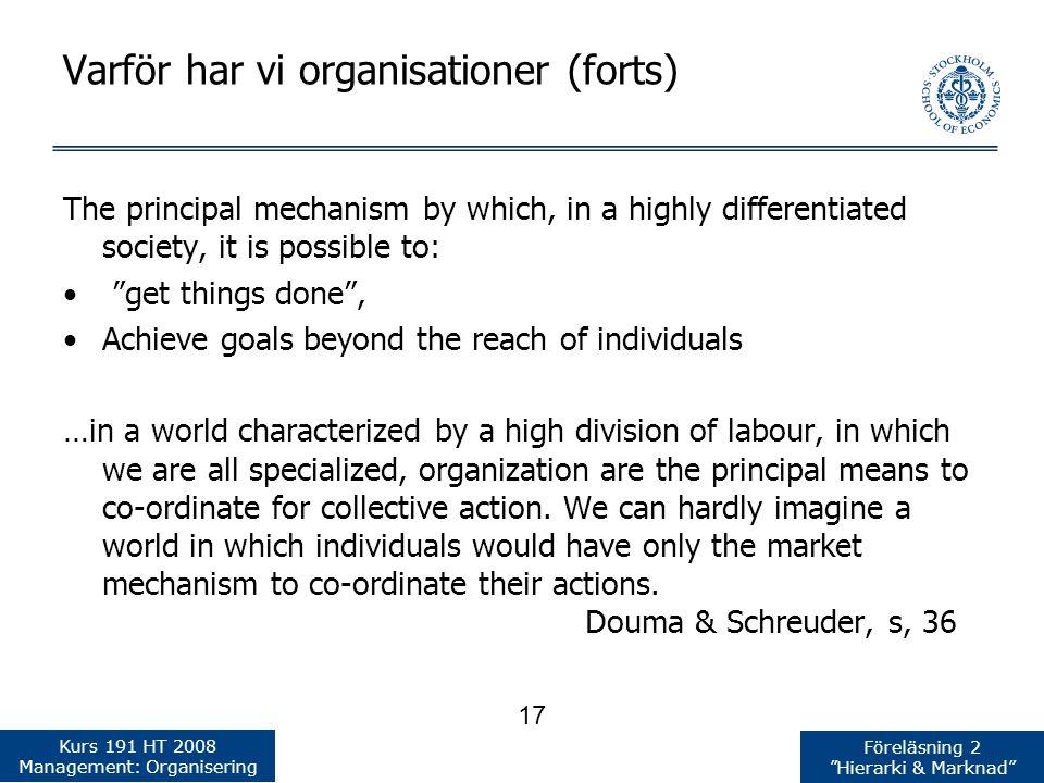 Varför har vi organisationer (forts)