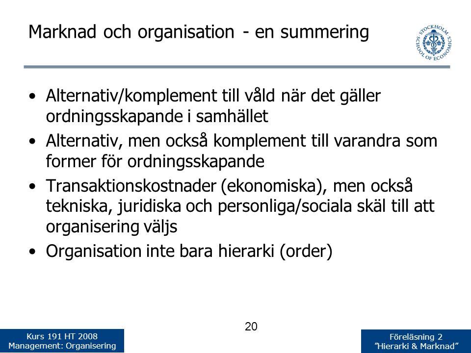 Marknad och organisation - en summering