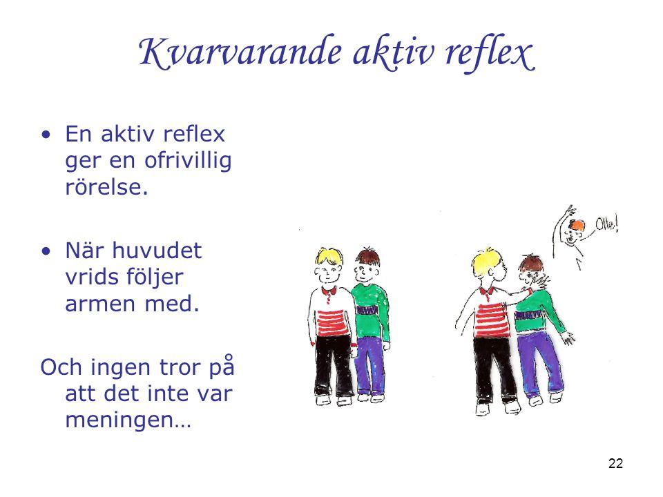 Kvarvarande aktiv reflex