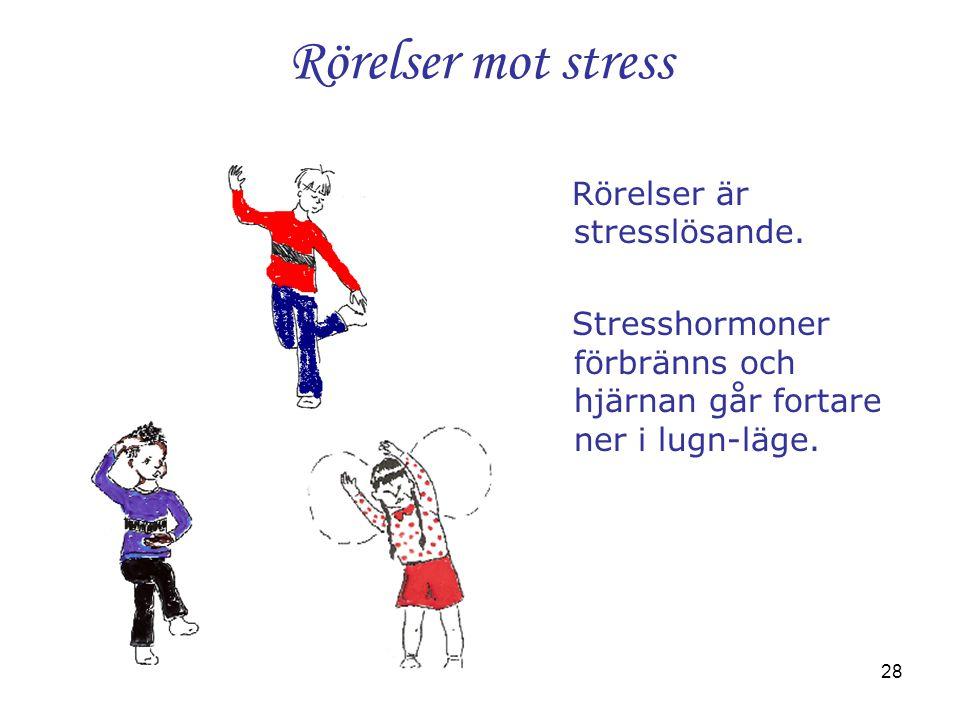 Rörelser mot stress Rörelser är stresslösande.