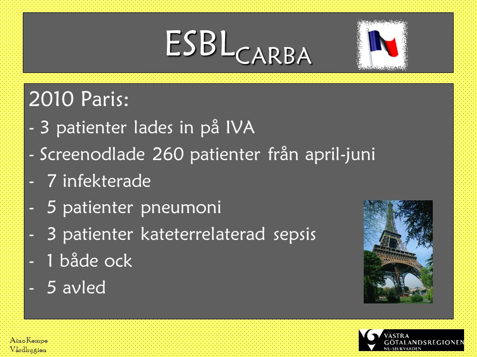 ESBLCARBA 2010 Paris: - 3 patienter lades in på IVA