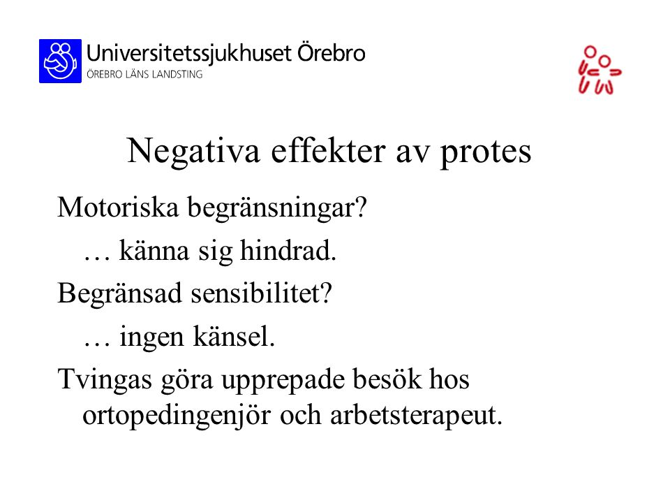 Negativa effekter av protes