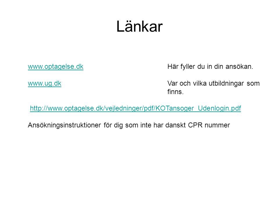 Länkar www.optagelse.dk Här fyller du in din ansökan.