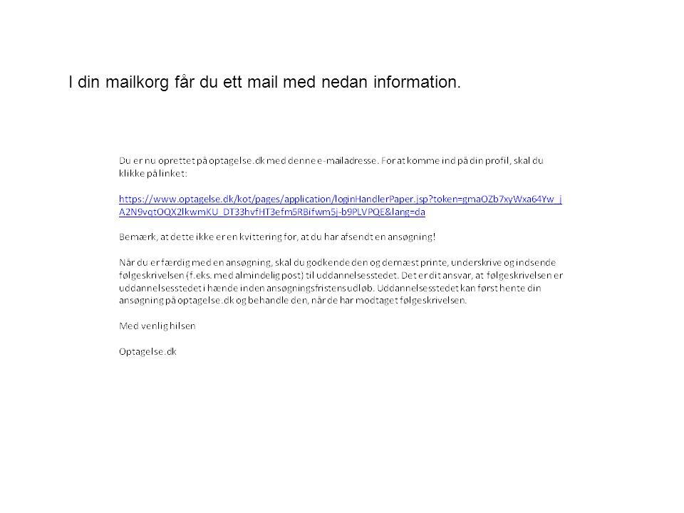 I din mailkorg får du ett mail med nedan information.