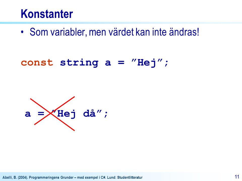Konstanter Som variabler, men värdet kan inte ändras!
