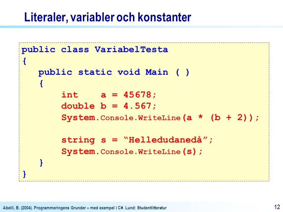 Literaler, variabler och konstanter