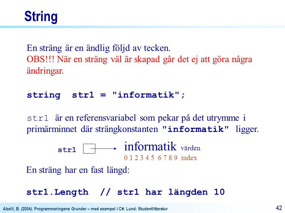 String informatik värden En sträng är en ändlig följd av tecken.