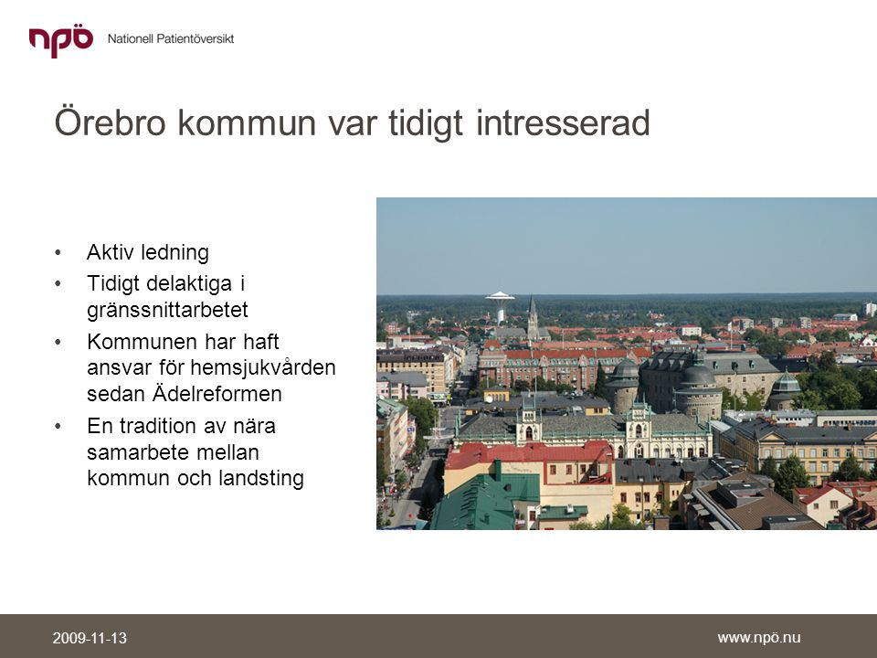 Örebro kommun var tidigt intresserad