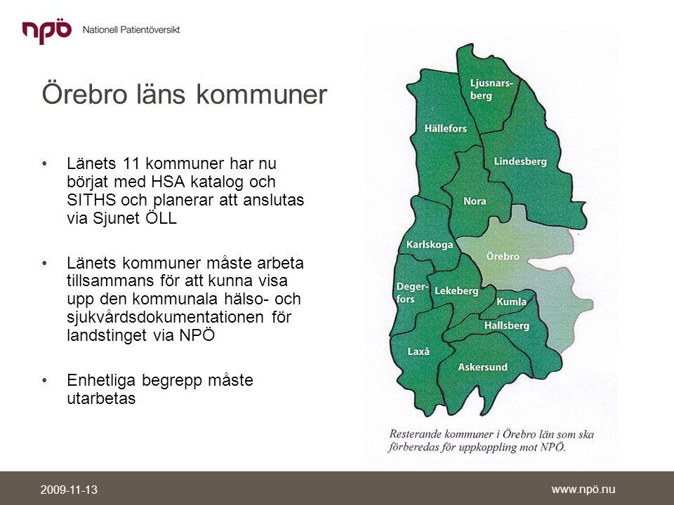 Örebro läns kommuner Länets 11 kommuner har nu börjat med HSA katalog och SITHS och planerar att anslutas via Sjunet ÖLL.