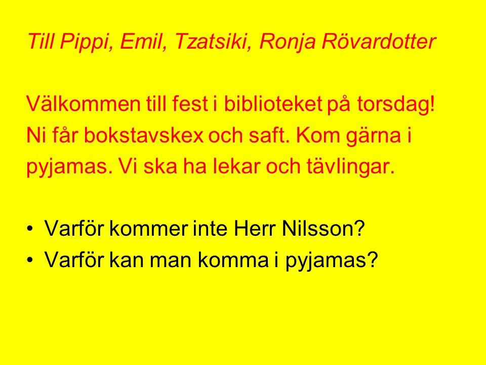 Till Pippi, Emil, Tzatsiki, Ronja Rövardotter