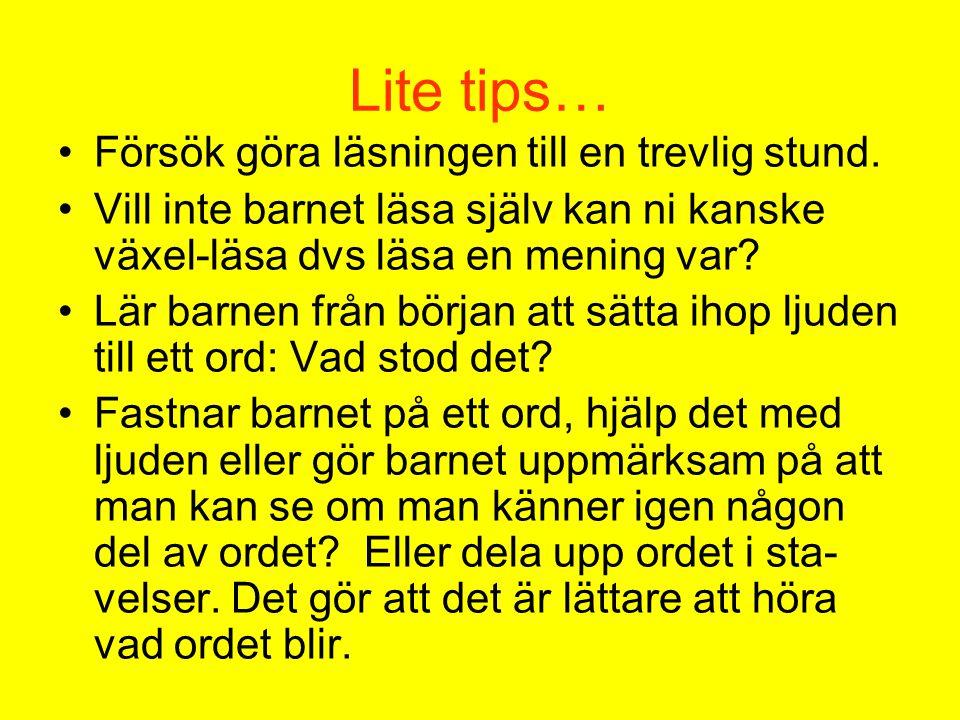 Lite tips… Försök göra läsningen till en trevlig stund.