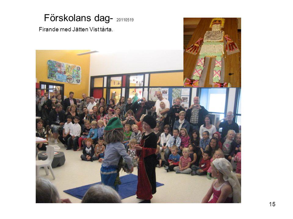 Förskolans dag- 20110519 Firande med Jätten Vist tårta.
