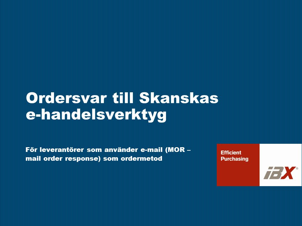 Ordersvar till Skanskas e-handelsverktyg