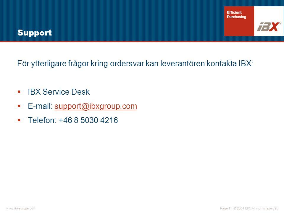 Support För ytterligare frågor kring ordersvar kan leverantören kontakta IBX: IBX Service Desk. E-mail: support@ibxgroup.com.