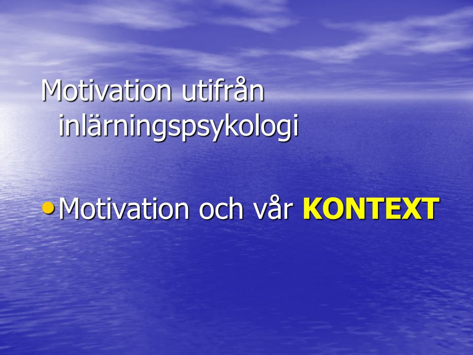 Motivation utifrån inlärningspsykologi