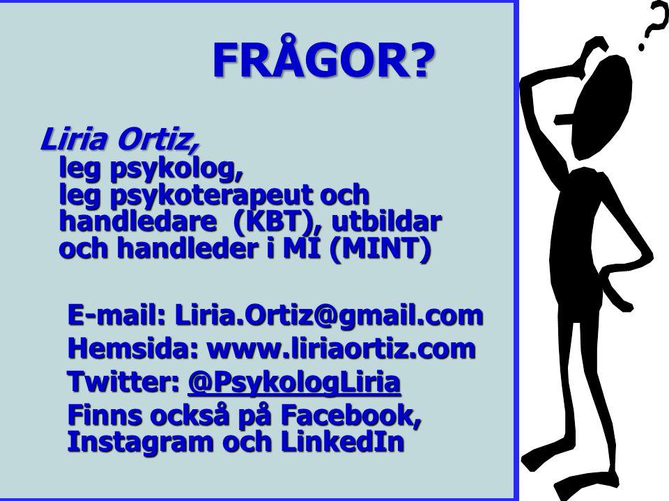 FRÅGOR Liria Ortiz, leg psykolog, leg psykoterapeut och handledare (KBT), utbildar och handleder i MI (MINT)