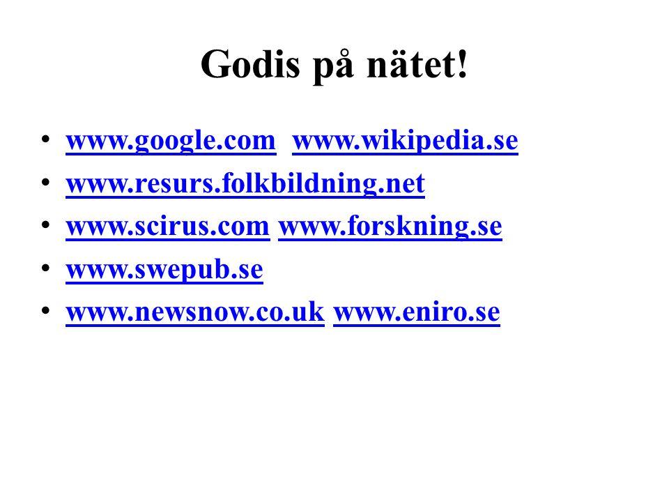 Godis på nätet! www.google.com www.wikipedia.se