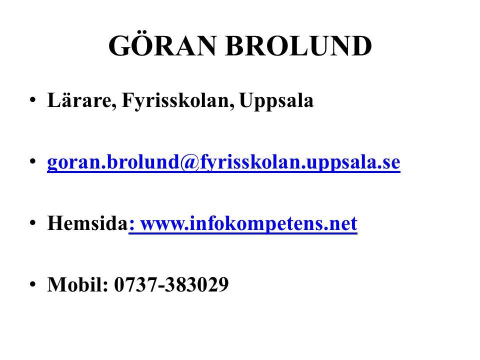 GÖRAN BROLUND Lärare, Fyrisskolan, Uppsala