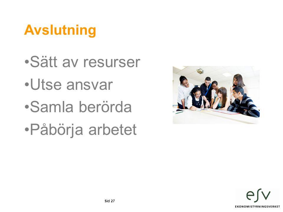 Sätt av resurser Utse ansvar Samla berörda Påbörja arbetet Avslutning