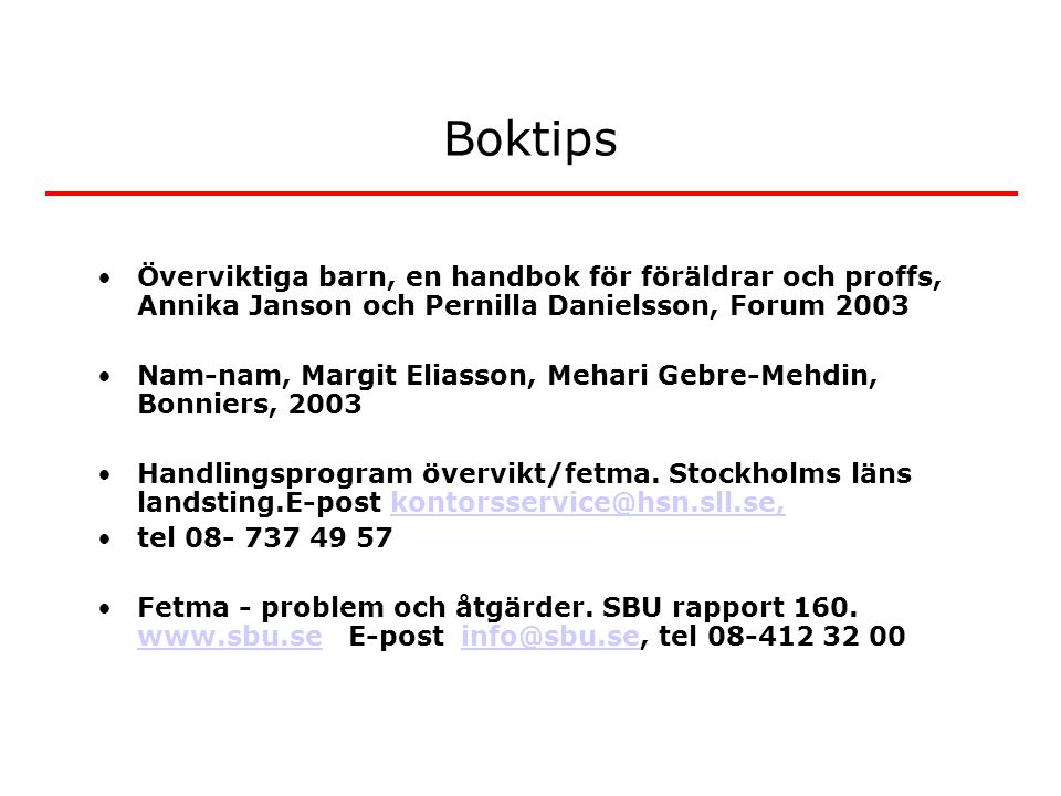 Boktips Överviktiga barn, en handbok för föräldrar och proffs, Annika Janson och Pernilla Danielsson, Forum 2003.