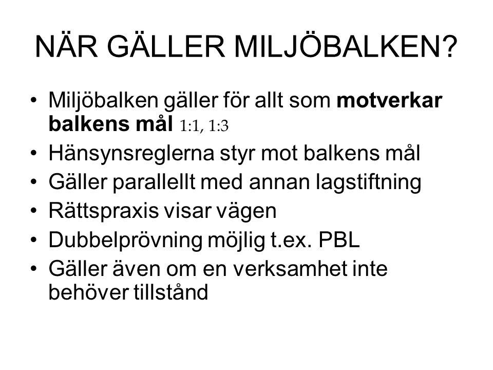 NÄR GÄLLER MILJÖBALKEN