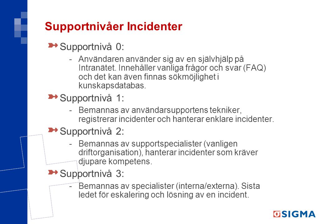Supportnivåer Incidenter