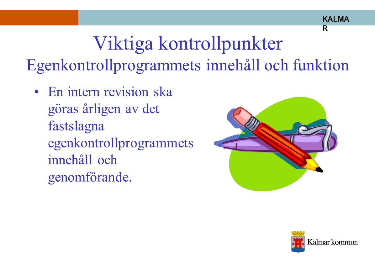 Viktiga kontrollpunkter Egenkontrollprogrammets innehåll och funktion
