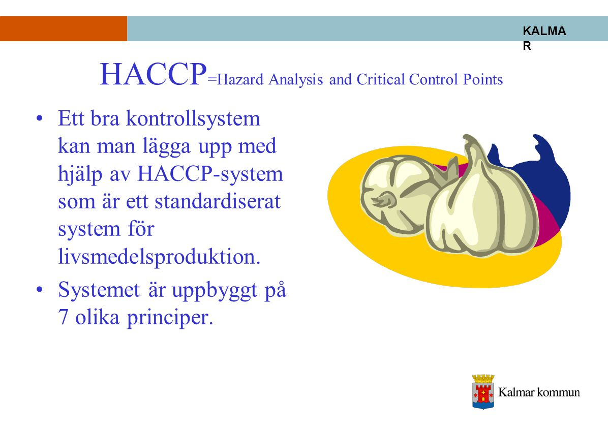 HACCP=Hazard Analysis and Critical Control Points