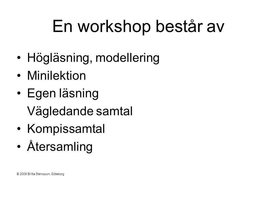 En workshop består av Högläsning, modellering Minilektion Egen läsning