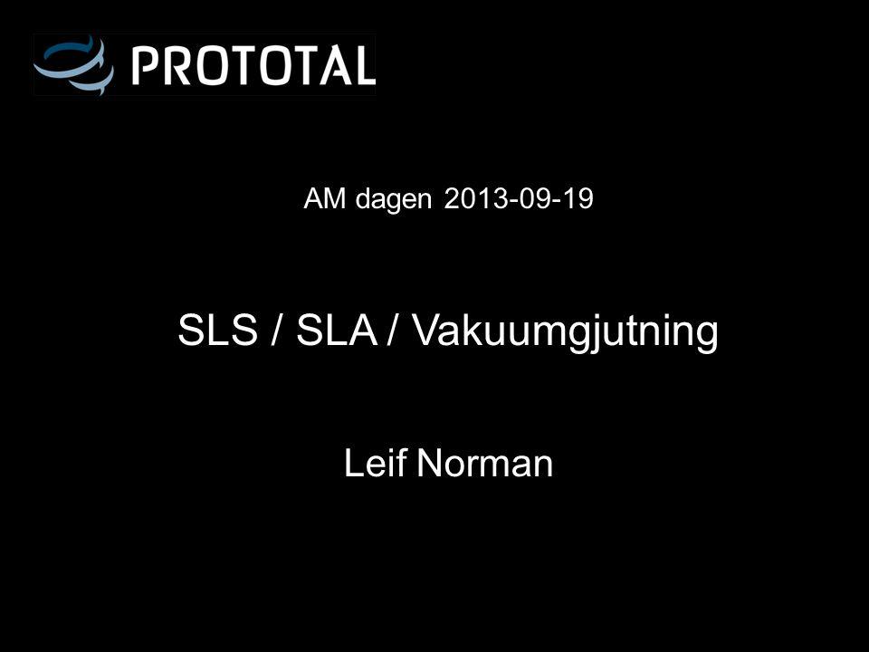 SLS / SLA / Vakuumgjutning