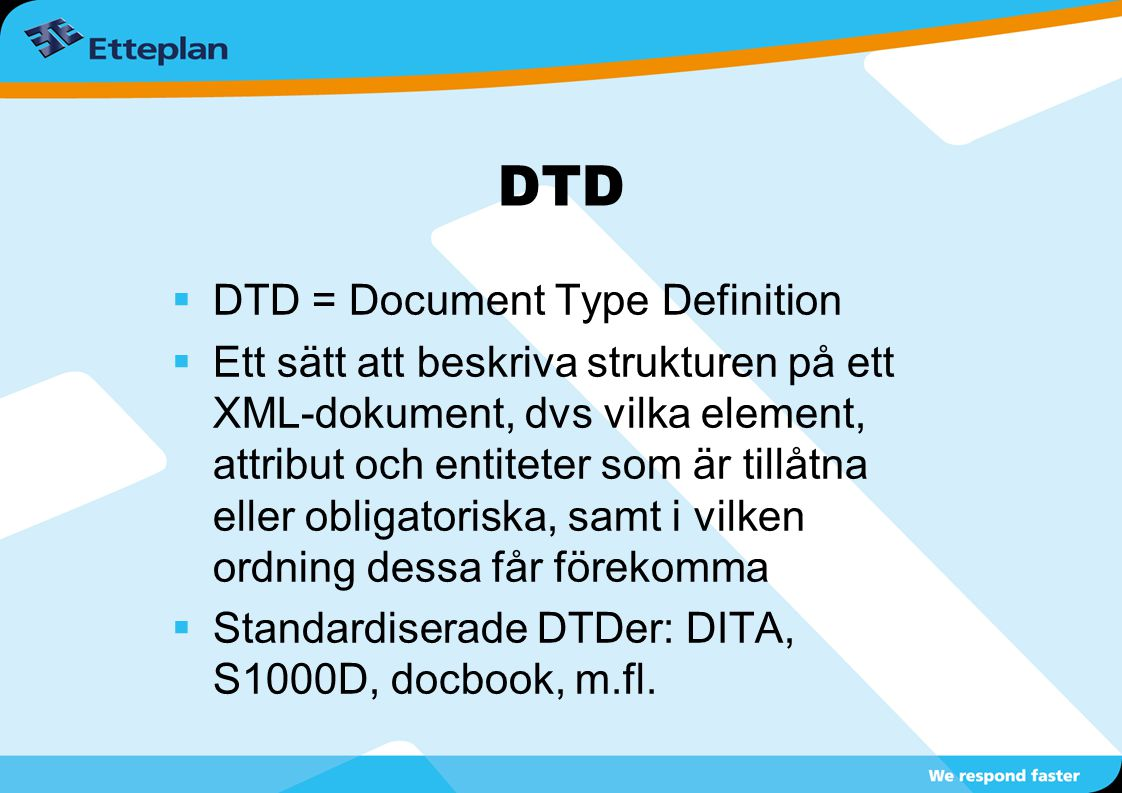 DTD DTD = Document Type Definition