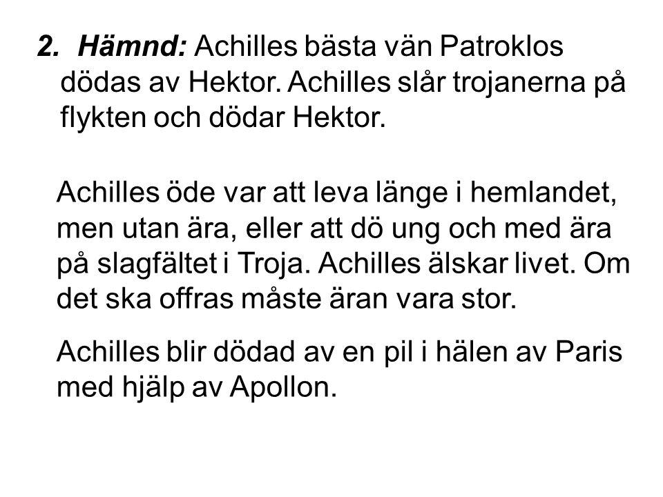 Hämnd: Achilles bästa vän Patroklos dödas av Hektor