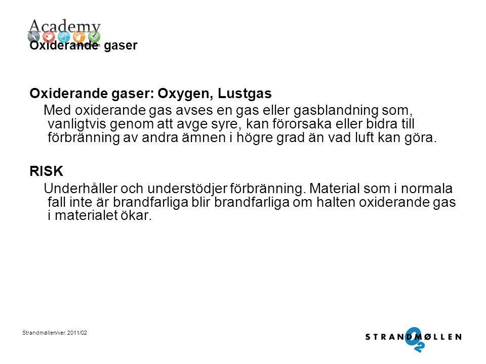 Oxiderande gaser: Oxygen, Lustgas