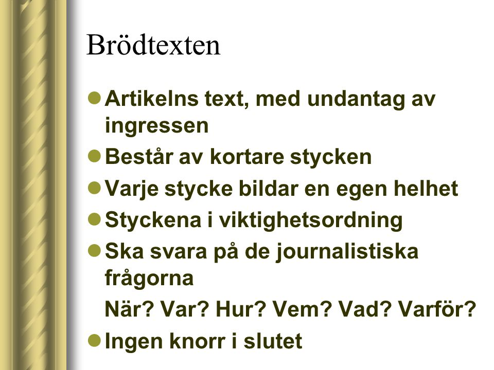Brödtexten Artikelns text, med undantag av ingressen