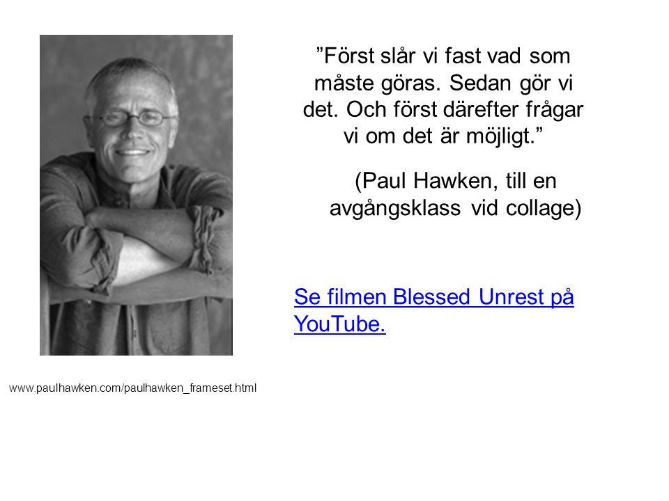 (Paul Hawken, till en avgångsklass vid collage)