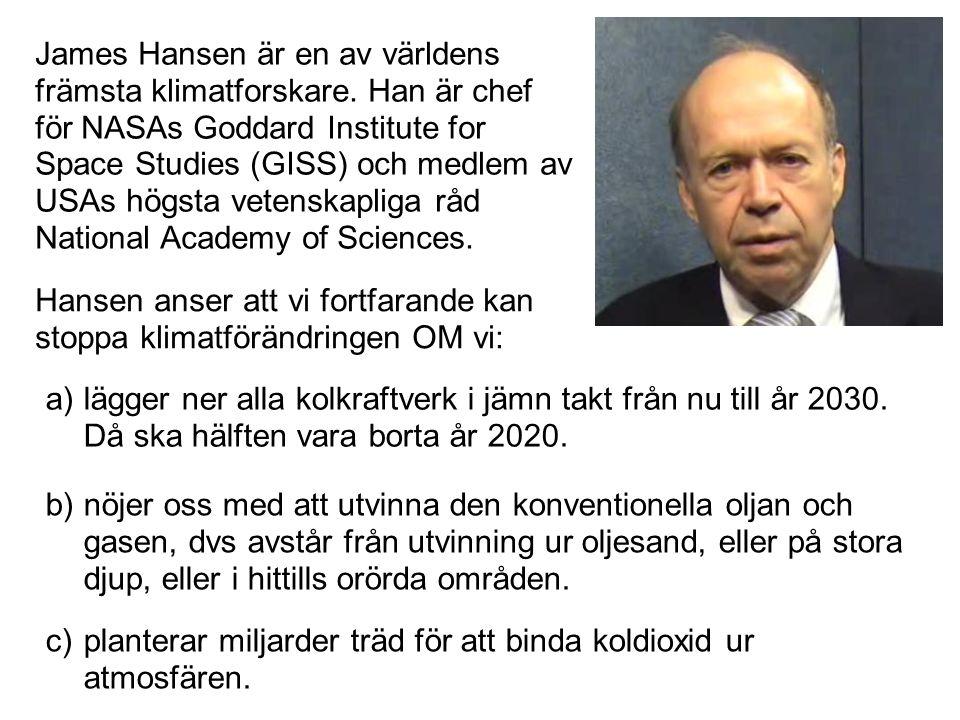 James Hansen är en av världens främsta klimatforskare