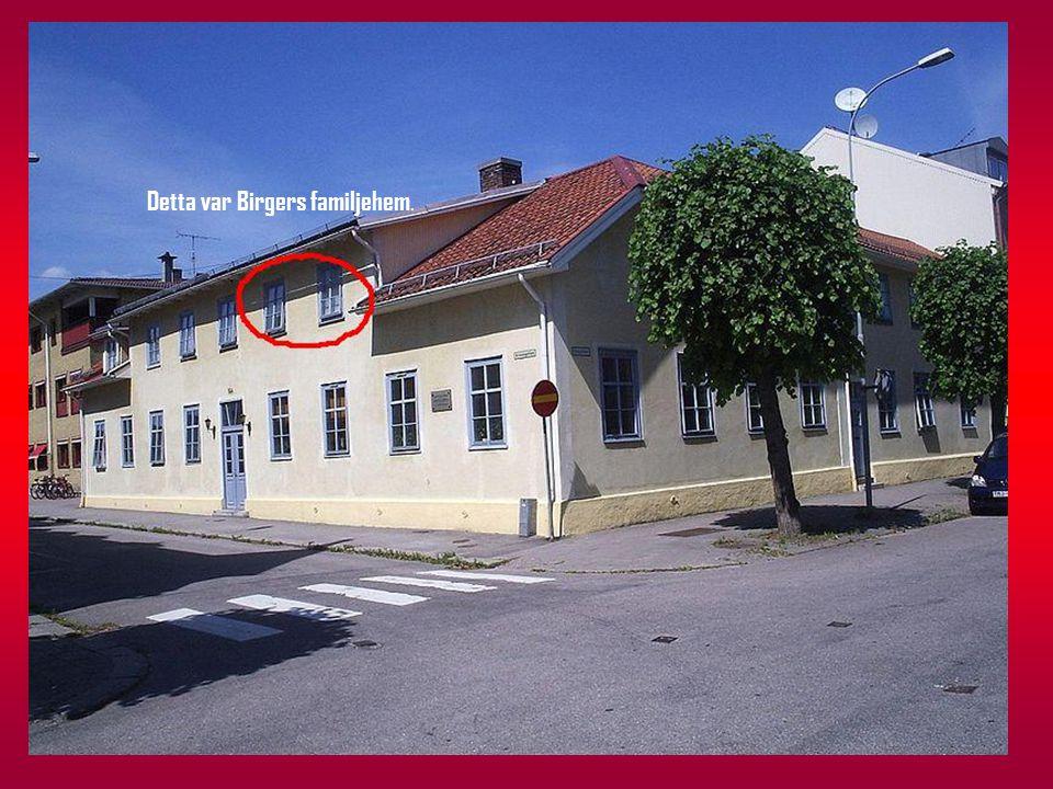 Detta var Birgers familjehem.