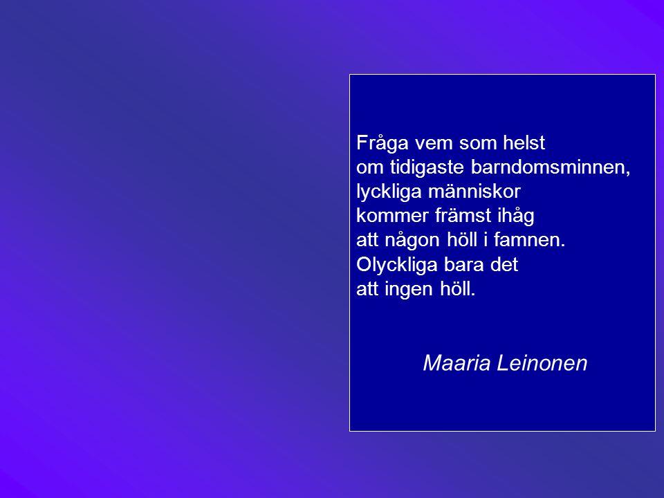 Maaria Leinonen Fråga vem som helst om tidigaste barndomsminnen,