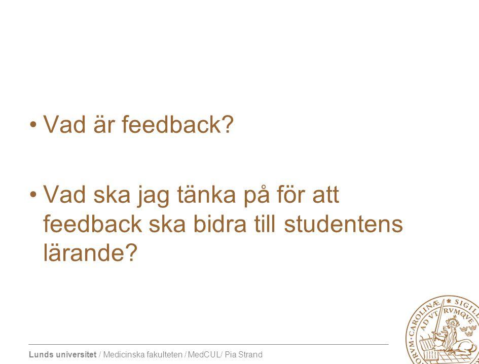 Vad är feedback Vad ska jag tänka på för att feedback ska bidra till studentens lärande