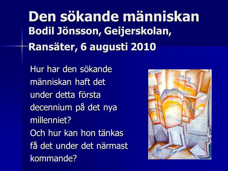 Den sökande människan Bodil Jönsson, Geijerskolan, Ransäter, 6 augusti 2010