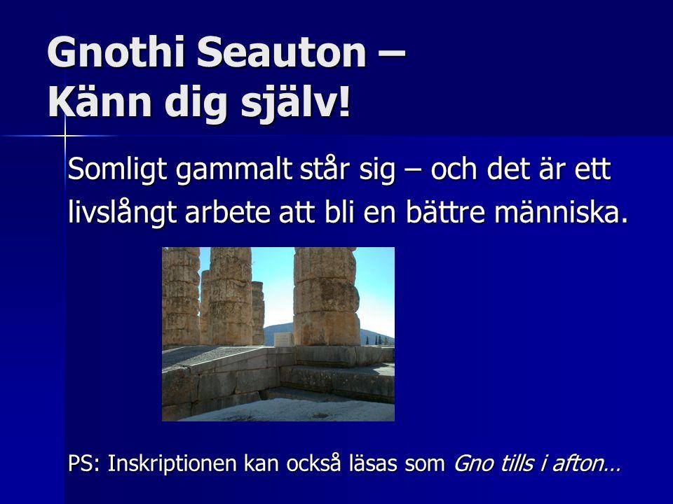 Gnothi Seauton – Känn dig själv!