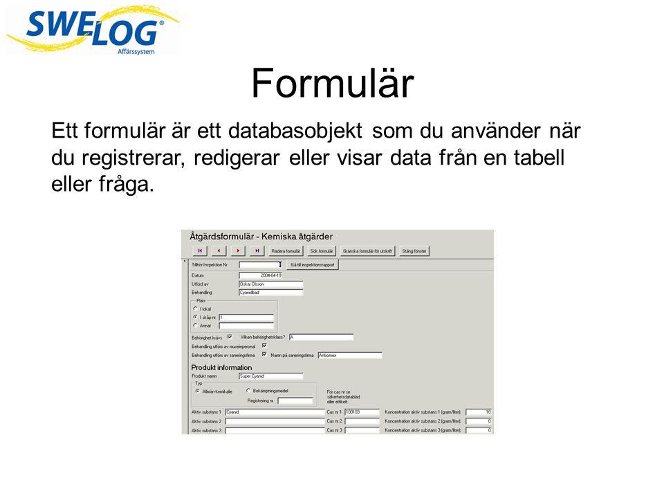 Formulär Ett formulär är ett databasobjekt som du använder när du registrerar, redigerar eller visar data från en tabell eller fråga.
