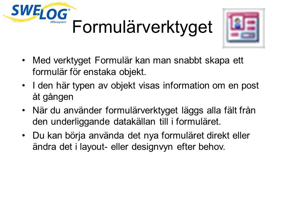 Formulärverktyget Med verktyget Formulär kan man snabbt skapa ett formulär för enstaka objekt.