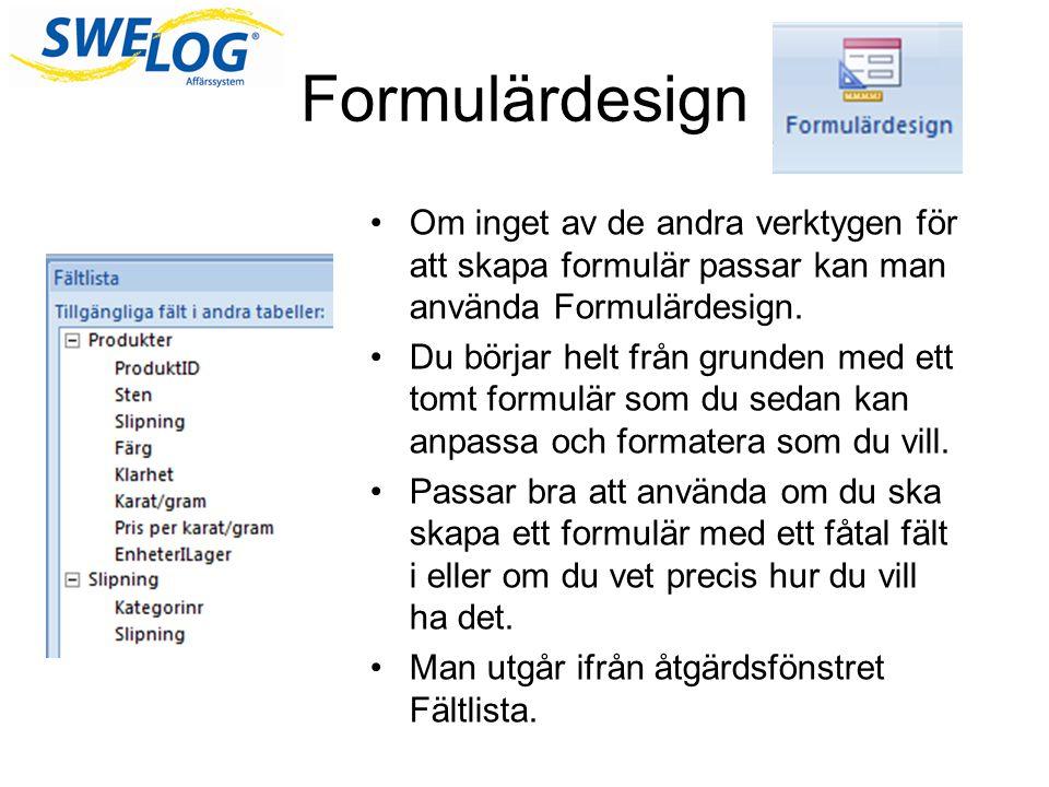 Formulärdesign Om inget av de andra verktygen för att skapa formulär passar kan man använda Formulärdesign.