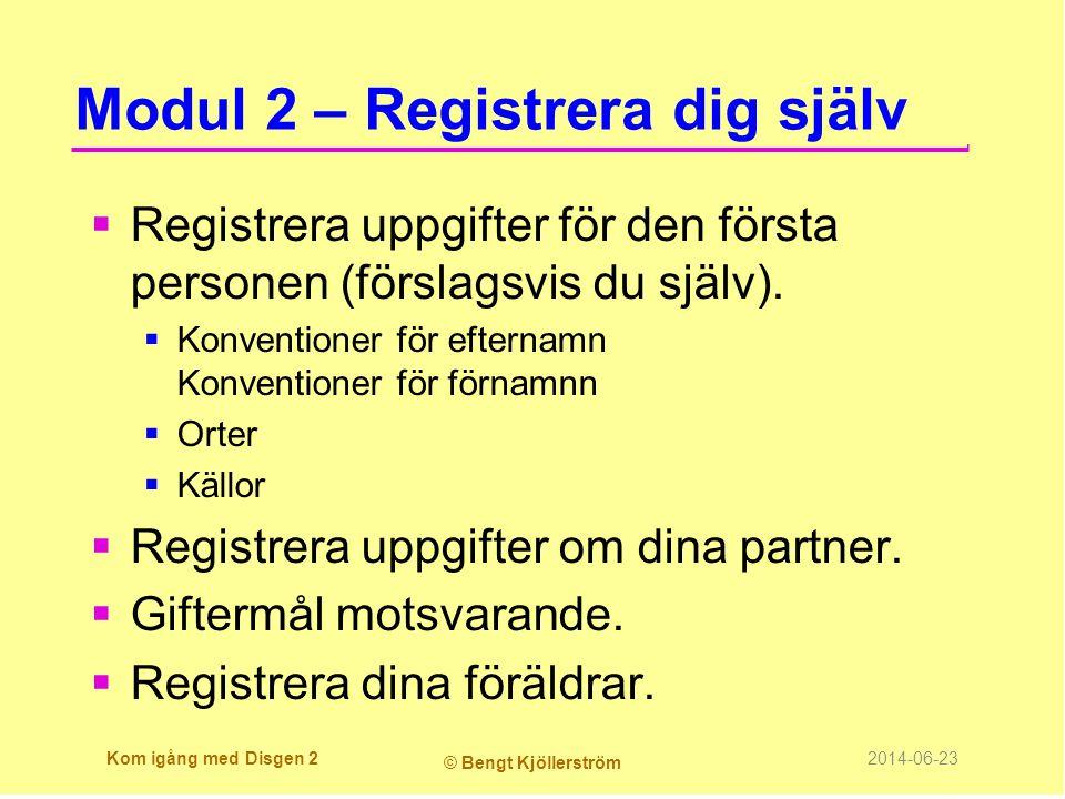 Modul 2 – Registrera dig själv