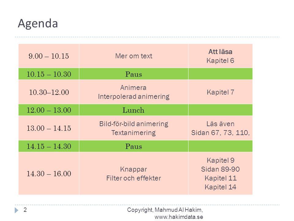 Agenda 9.00 – 10.15 Mer om text Att läsa Kapitel 6 10.15 – 10.30 Paus