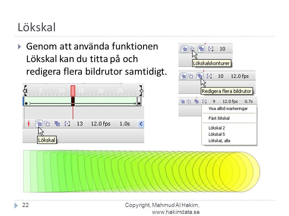 Lökskal Genom att använda funktionen Lökskal kan du titta på och redigera flera bildrutor samtidigt.