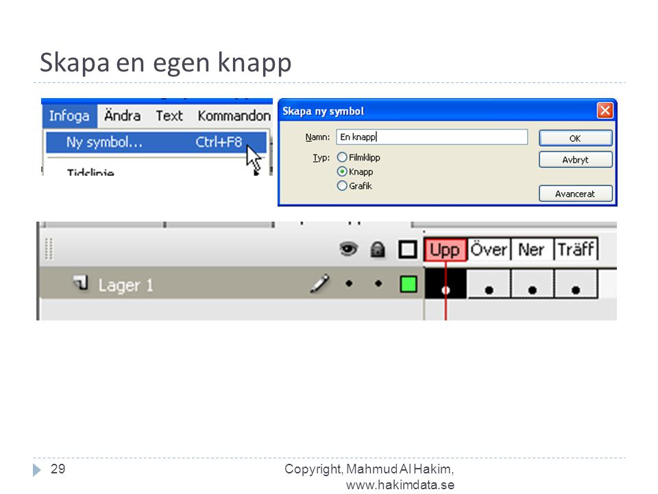 Skapa en egen knapp Copyright, Mahmud Al Hakim, www.hakimdata.se
