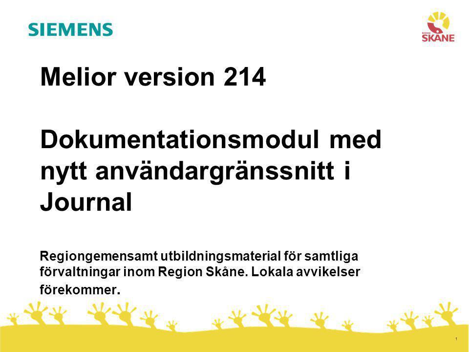 Melior version 214 Dokumentationsmodul med nytt användargränssnitt i Journal